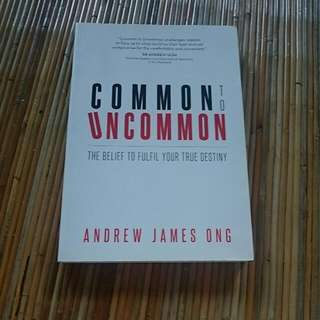 Common to Uncommon by Andrew James Ong