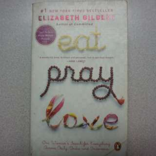 Eat, Pray, Love by Elizabeth Gilbery