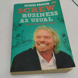 Screw Business As Usual Richard Branson