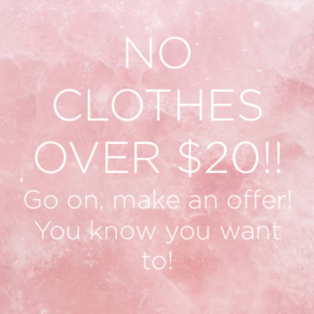 No clothes over $20!