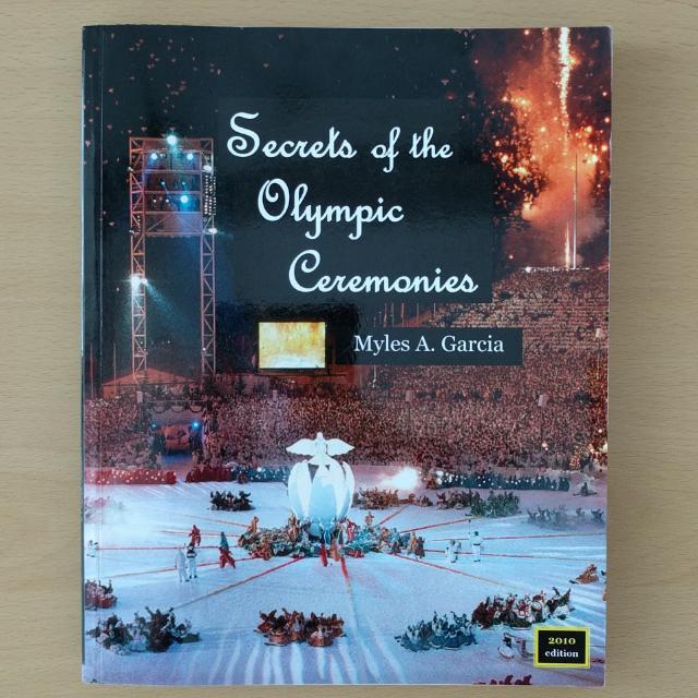 """Secrets of the Olympic Ceremonies"" (Myles Garcia)"