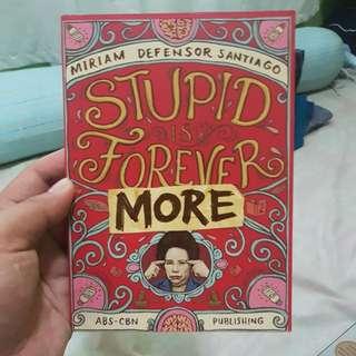 Stupid is Forever More - Sen. Miriam Defensor Santiago
