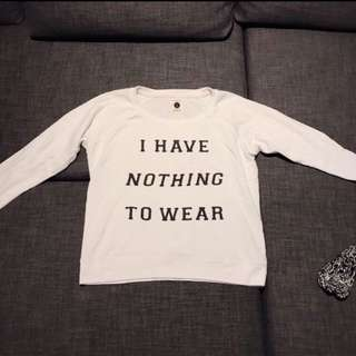 "White Oversized ""I Have Nothing To Wear"" Sweater"