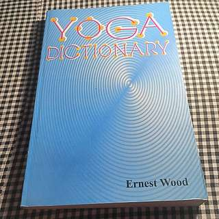 Yoga Dictionary By Ernest Wood