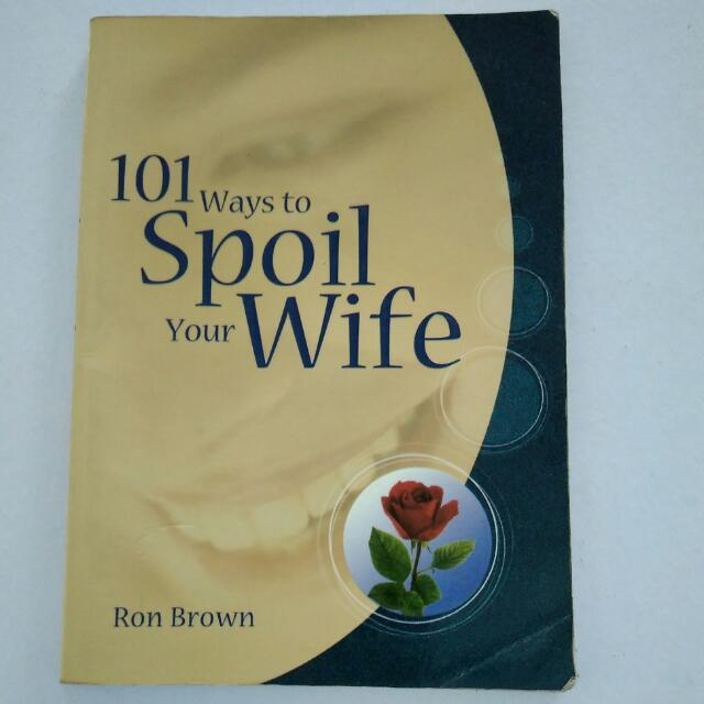 101 Ways to Spoil Your WIFE