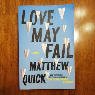 FREE SHIPPING - Love May Fail By Matthew Quick
