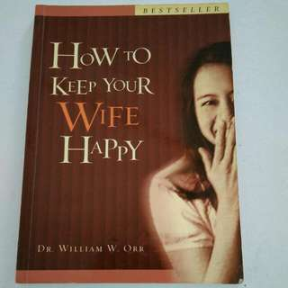 How To Keep Your WIFE Happy