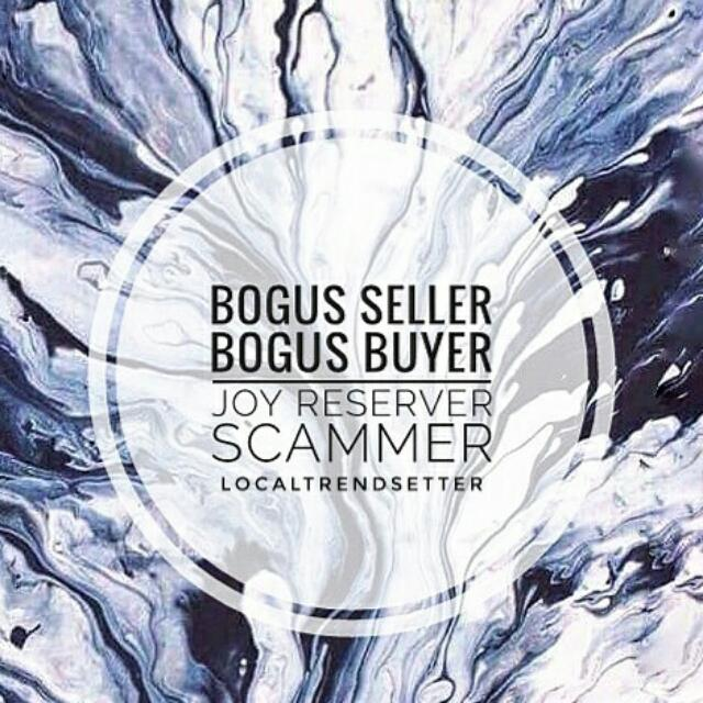 Bogus Buyer Bogus Seller Joy Reserver Will Be Posted