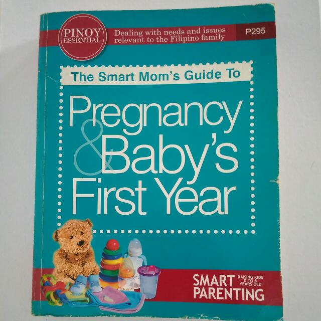 Smart Mom's Guide to Pregnancy and Baby's First Year