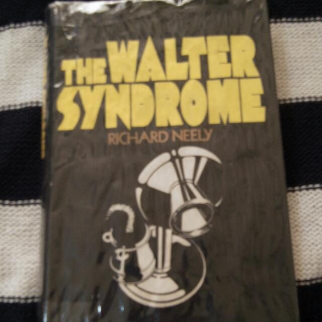 The Walter Syndrome By Richard Neely