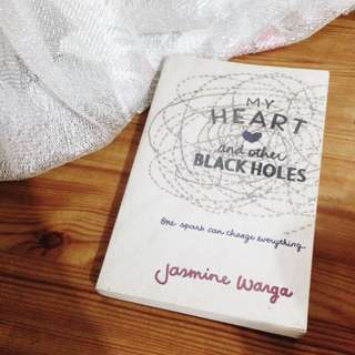My Heart And Other Black Holes Book By Jasmine Warga