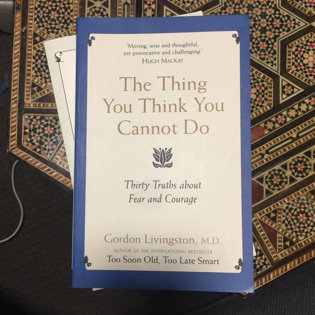 The Thing You Think You Cannot Do By Gordon Livingston