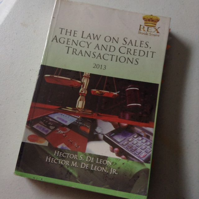 Law On Sales, Agency, And Credit Transactions By De Leon
