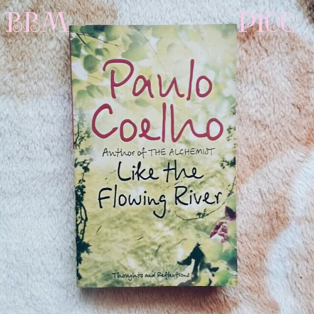 Like a Flowing River by Paulo Coehlo