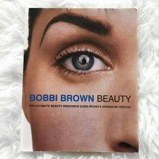 Bobbi Brown Beauty Book - The Ultimate Beauty Resource