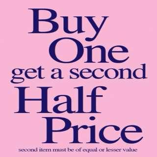 BUY 1 GET A SECOND HALF PRICE!