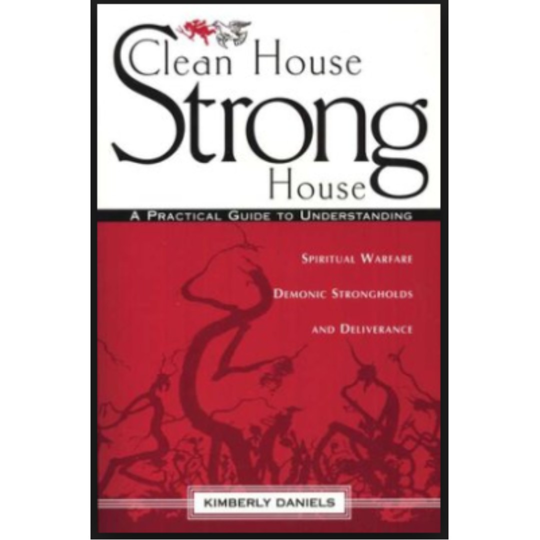 Clean House, Strong House: A Practical Guide to