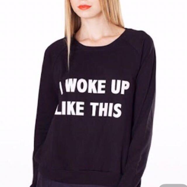 Sweat Shirt Cotton Ink (I Woke Up Like This)