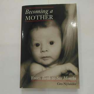 Becoming A Mother - From Birth To Six Months