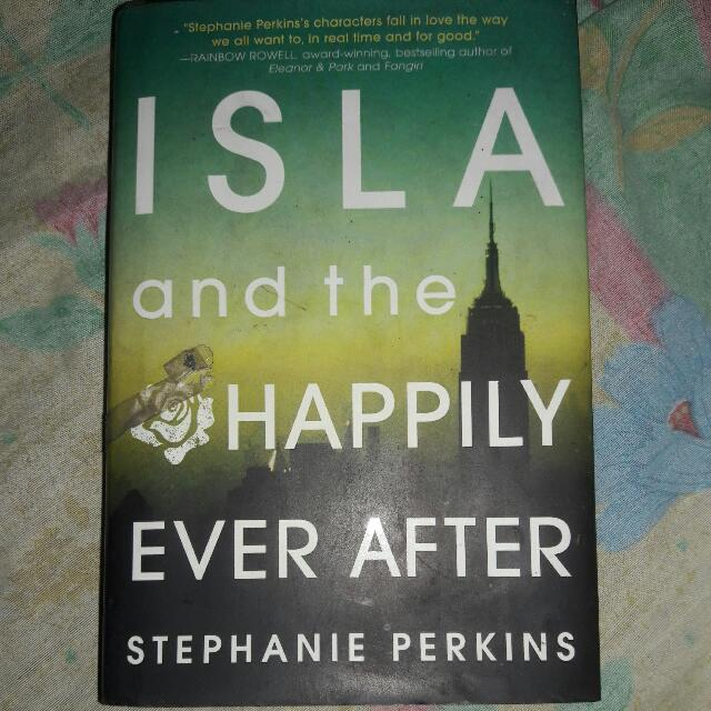Isla And The Happily Ever After By Stephanie Perkins