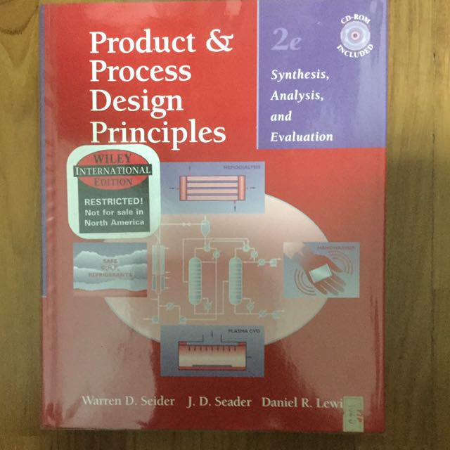 Product and Process Design Principles : Synthesis, Analysis, and Evaluation, Second Edition