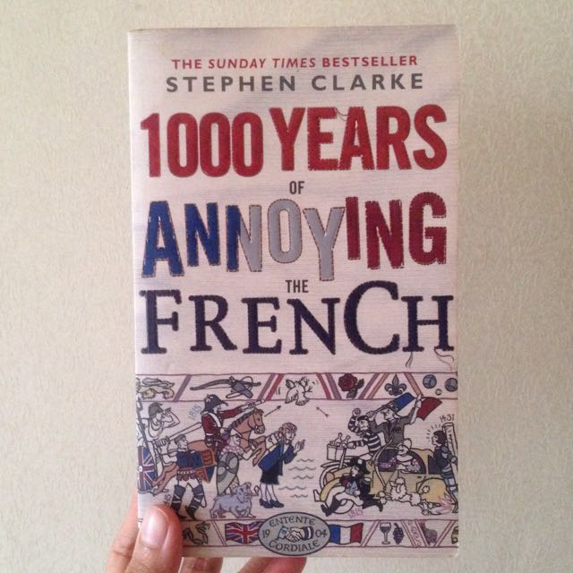 1000 Years Of Annoying The French By Stephen Clarke (paperback)