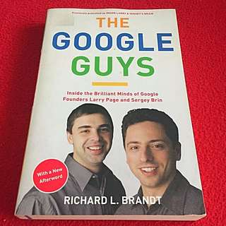 """The Google Guys"" by Richard L Brandt"