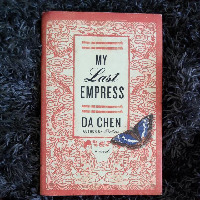 Historical Fiction: My Last Empress By Da Chen