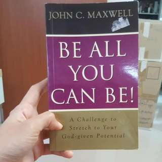 Be All You Can Be - John C.Maxwell