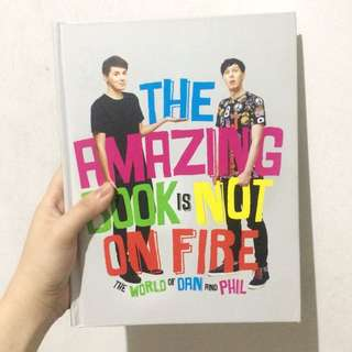 The Amazing Book Is Not On Fire (Dan and Phil)