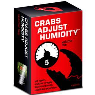 Crabs Adjust Humidity - Vol. Five (Cards Against Humanity expansion)