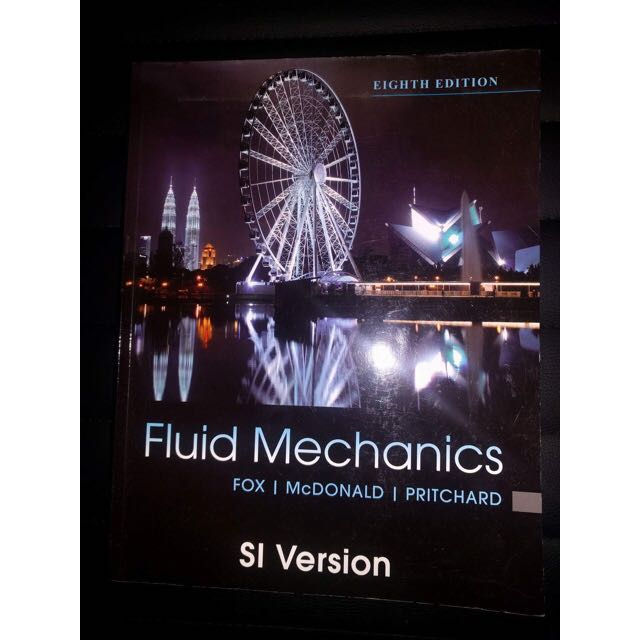 Fluid Mechanics: SI VERSION