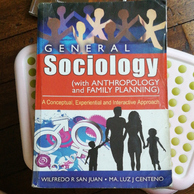 General Sociology (With ANTHROPOLOGY and FAMILY PLANNING)