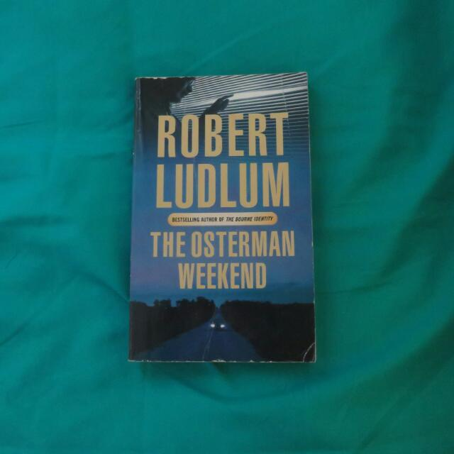 The Osterman Weekend - Robert Ludlum