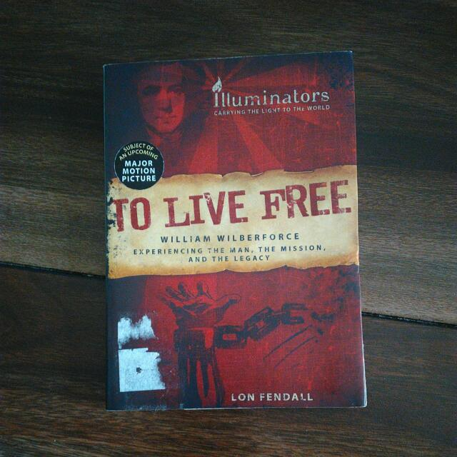 To Live Free: William Wilberforce