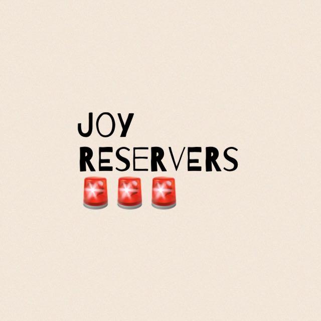 Joy Reservers