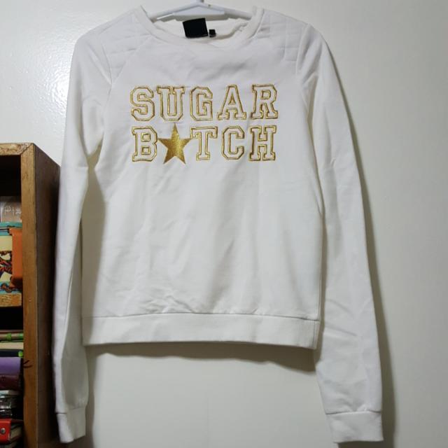 Sugar B*tch Sweater