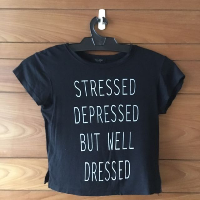 Brandy Melville Stressed Depressed But Well Dressed Top Shirt