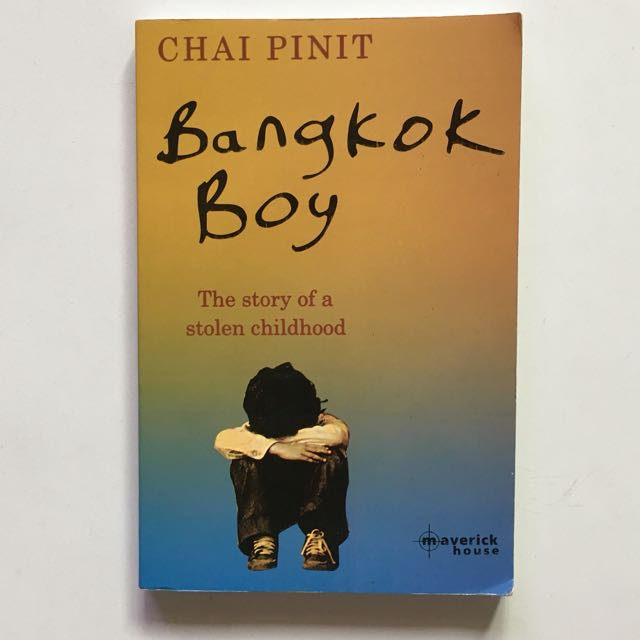 Bangkok Boy The Story Of A Stolen Childhood By Chai Pinit Books
