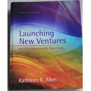 Launching New Ventures - An Entrepreneurial Approach