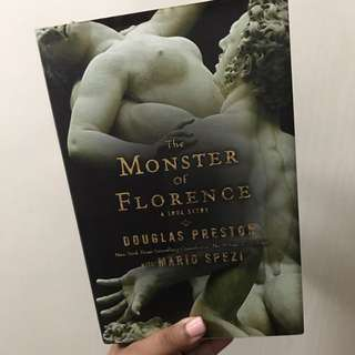 The Monster Of Florence A True Story By Douglas Preston