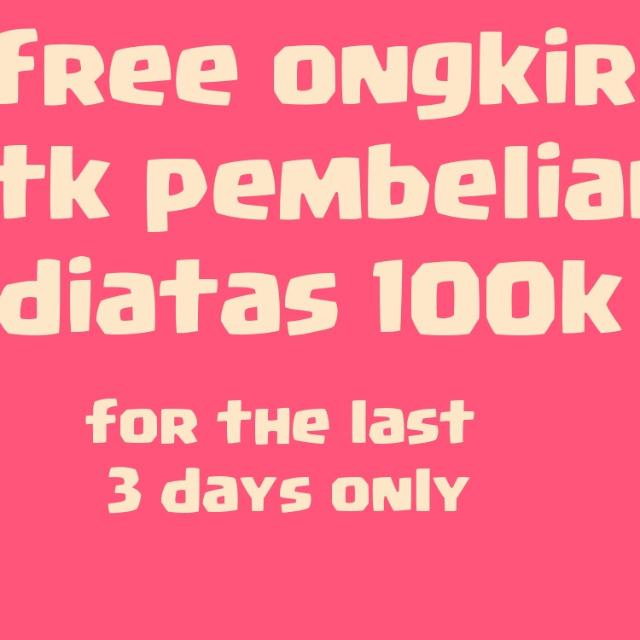 Free Ongkir Before Leave Indonesia For The Last 3 Days Only