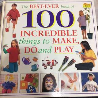 the best-ever book of 100 incredible things to make, do and play