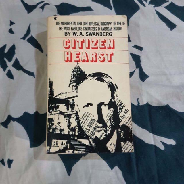 Citizen Hearst by W A Swanberg