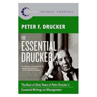 The Essential Drucker : The Best of Sixty Years of Peter Drucker's Essential Writings on Management