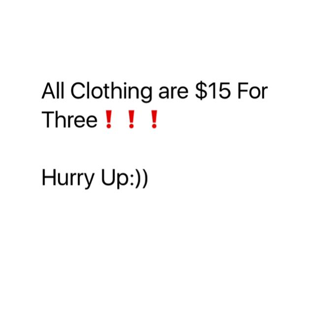 All Clothing Are $15 For Three!!!