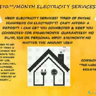 GET ELECTRICITY SERVICES CONNECTED TODAY FOR $70/MONTHLY!         NO DEPOSIT, SSN, DL/ID INFO NEEDED TO GET CONNECTED! 😮                            NOT PREPAID ELECTRICITY SERVICES!!!!
