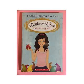 Whatever After Fairest Of All - Sarah Mlynowski