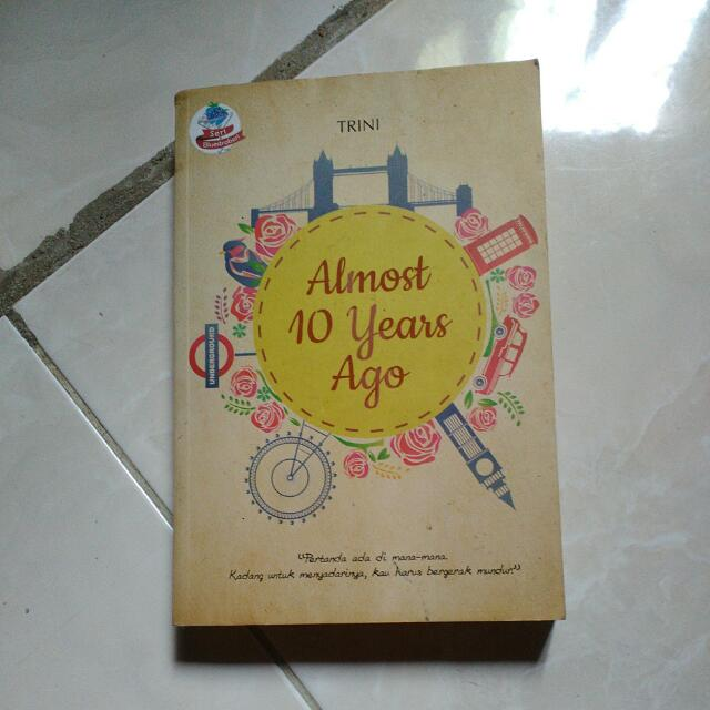 [GRATIS] NOVEL ALMOST 10 YEARS AGO
