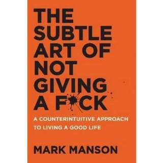 The Subtle Art of Not Giving A F*ck : A Counterintuitive Approach to Living a Good Life (Soft Cover)